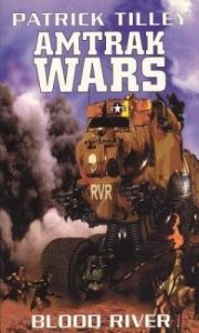 Cover of another book in the Amtrak wars series, Blood River